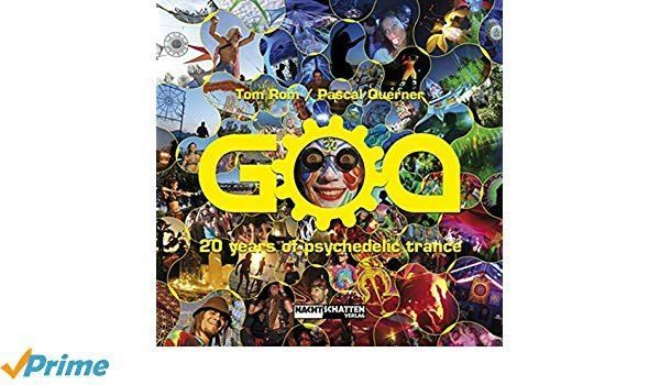 GOA : 20 years of psychedelic tranceTom