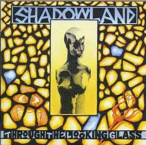 Shadowland - Through The Looking Glass