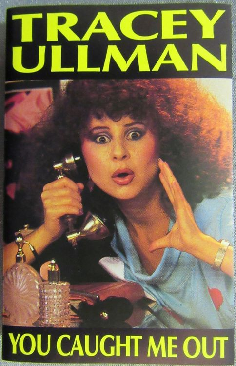 MC / Tracey Ullman / you caught me out