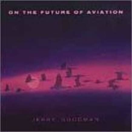 CD Jerry Goodman - Future of aviation
