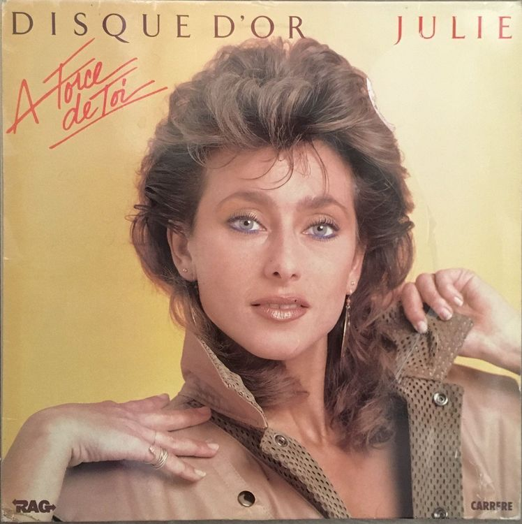 JULIE - A FORCE DE TOI - 33 Tours