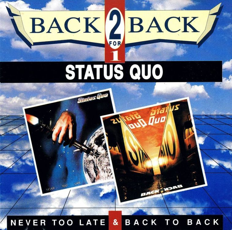 Status Quo: Never too late/Back to back