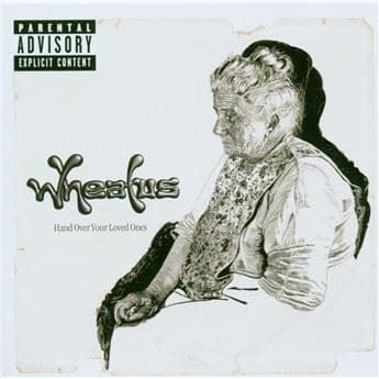 Wheatus: Hand Over Your Loved Ones 2003