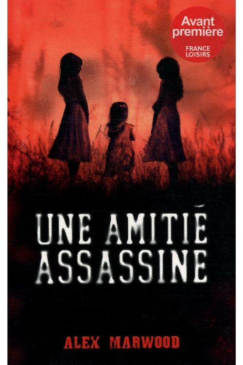 Une Amitié Assassiné - Alex Marwood