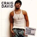 Craig David – Slicker Than Your Average