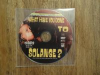 What have you done to solange? englisch