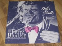 LP - FRITZ BRAUSE - SHILLY SHALLY