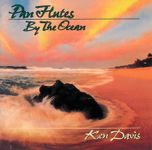 KEN DAVIS - PAN FLUTES BY THE OCEAN (CD)
