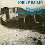 Bailey Philip: Walking on a chinese wall