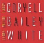 Larry Coryell, Victor Bailey,Lenny White