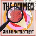 The Animen - Same Sun / Different Light