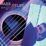 Mark Otis Selby: And The Horse He Rode I