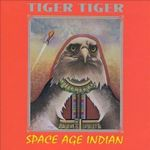 TIGER TIGER - SPACE AGE INDIAN - CD