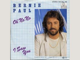 Bernie Paul – Oh No No / I Saw You