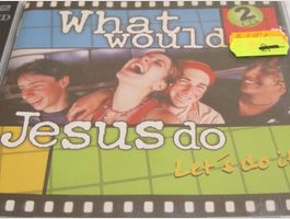 What Would Jesus Do - Let`s do it  2CDs