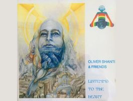 OLIVER SHANTI  LISTENING TO THE HEART