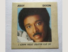 Jessy Dixon – I Know What Prayer Can Do
