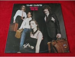The Days – You Can't Fool Me