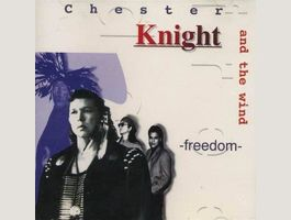 CHESTER KNIGHT AND THE WIND - FREEDOM