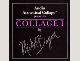 Michel BAYAN : Audio Acoustical Collage