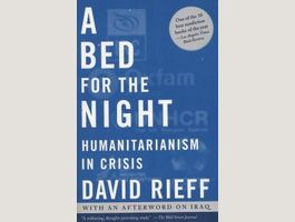 A BED FOR THE NIGHT : DAVID RIEFF