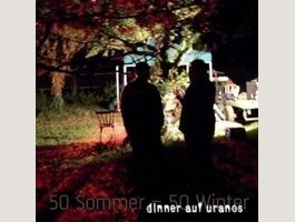 DINNER AUF URANOS - 50 Sommer-50 Winter